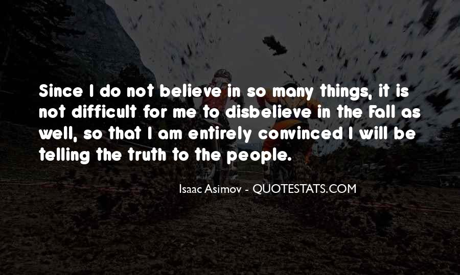 Not Telling Truth Quotes #804815