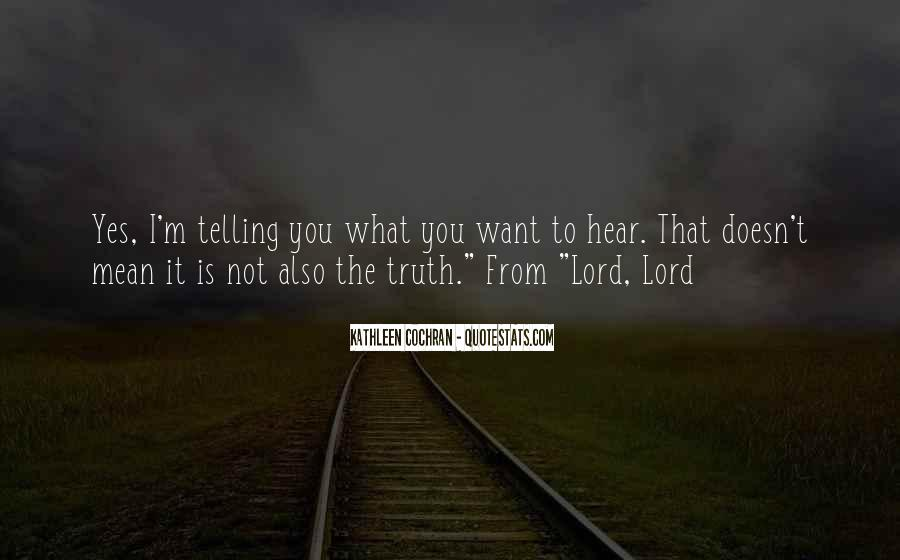 Not Telling Truth Quotes #862571