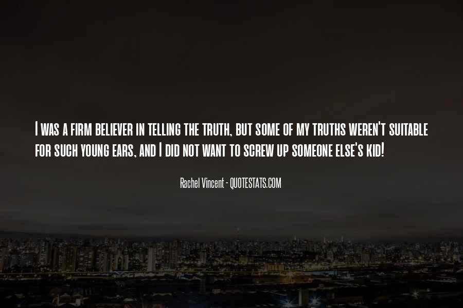 Not Telling Truth Quotes #898825