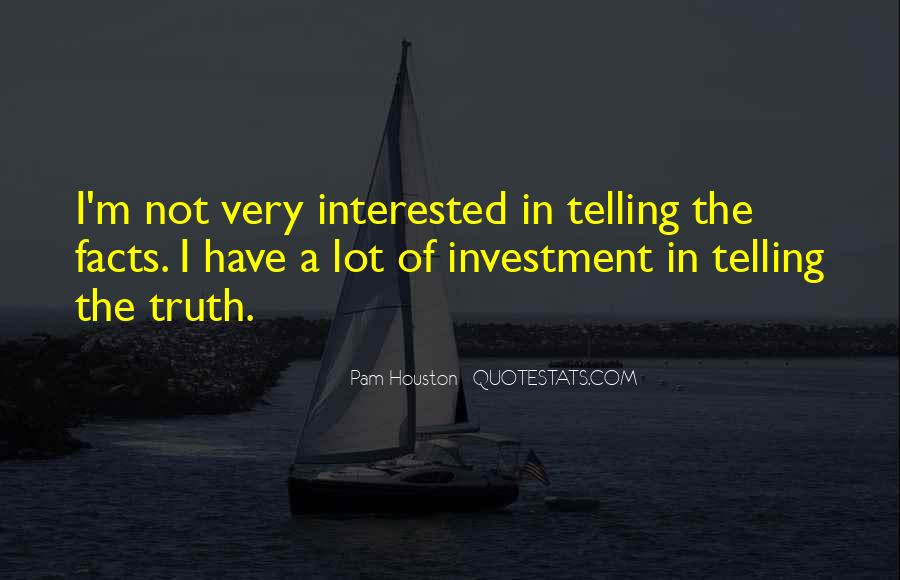 Not Telling Truth Quotes #974130