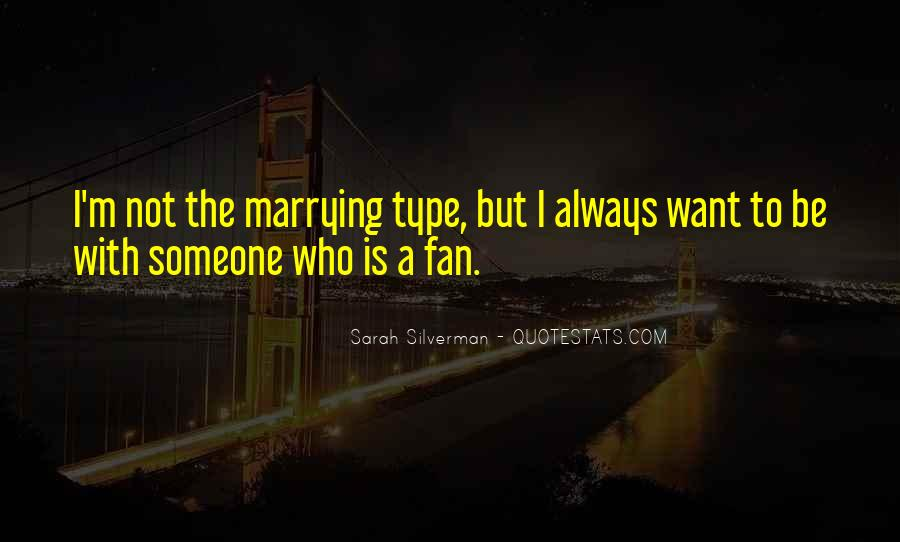 Not The Marrying Type Quotes #1029264