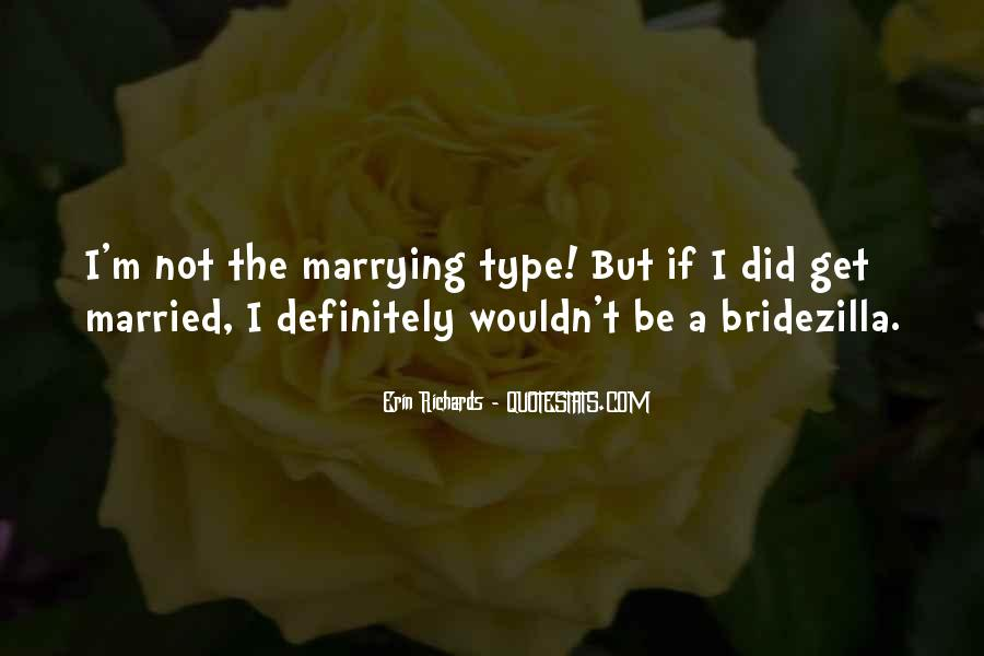 Not The Marrying Type Quotes #402289