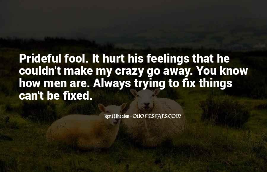 Not To Hurt Someone's Feelings Quotes #147206