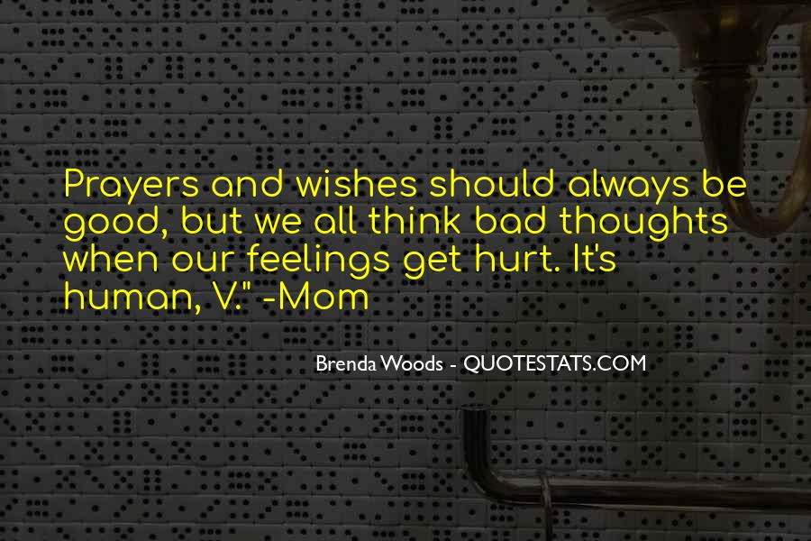 Not To Hurt Someone's Feelings Quotes #189585