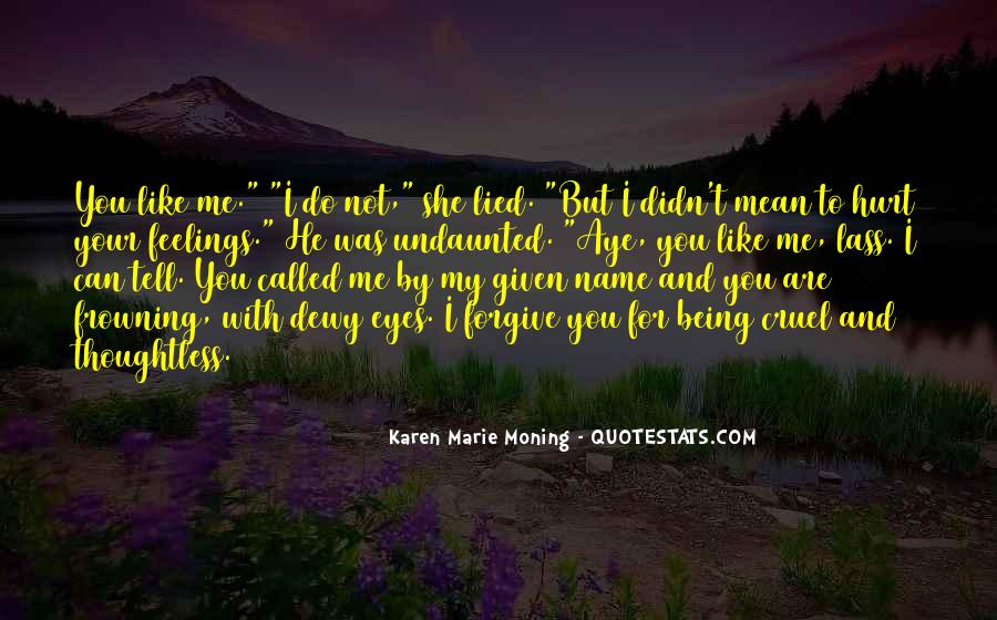 Not To Hurt Someone's Feelings Quotes #67415