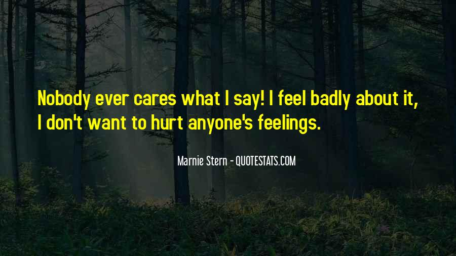 Not To Hurt Someone's Feelings Quotes #67663