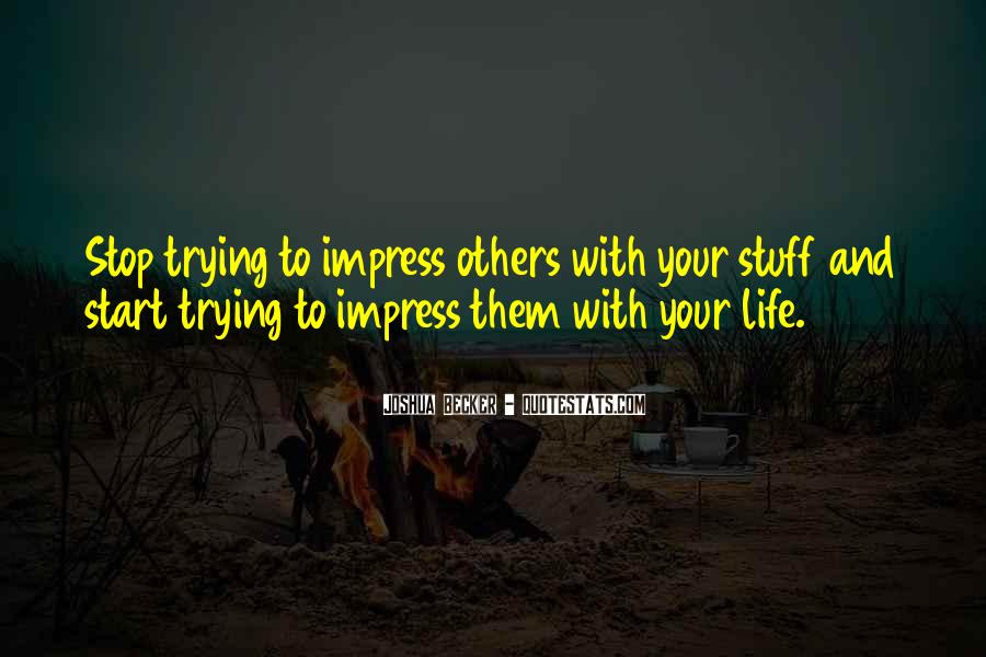 Not To Impress Others Quotes #81126