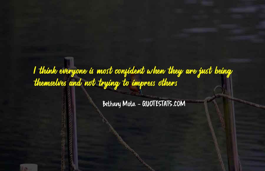 Not To Impress Others Quotes #887604