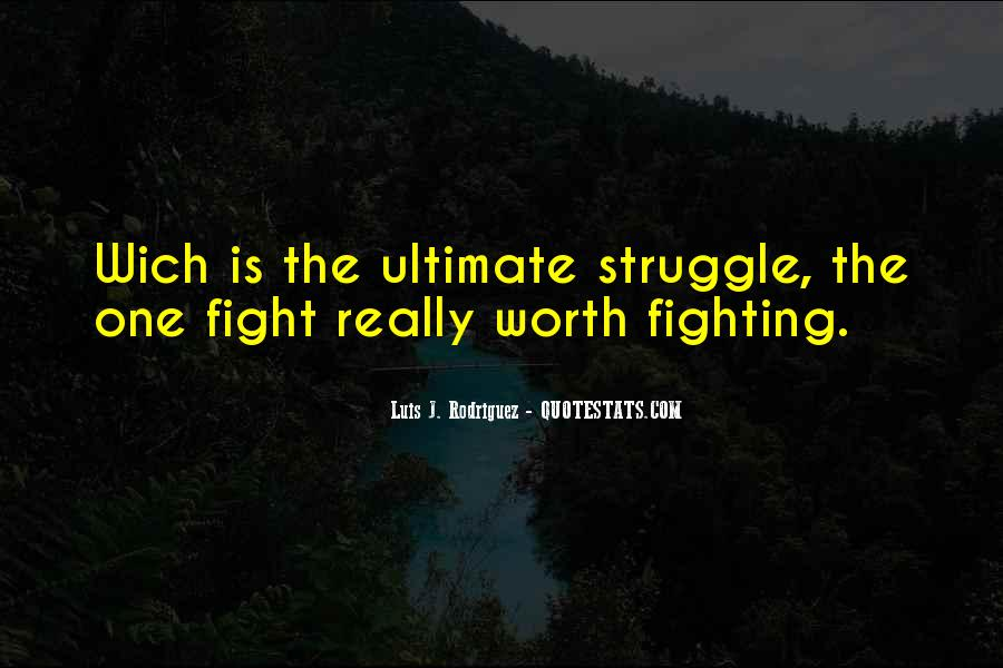 Not Worth Fighting Over Quotes #50966