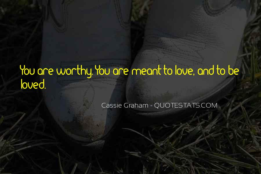 Not Worthy Friends Quotes #1017097