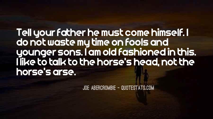 Not Your Father's Quotes #1737192