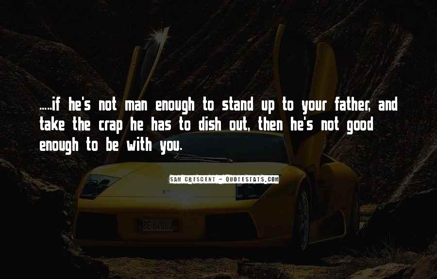 Not Your Father's Quotes #483486