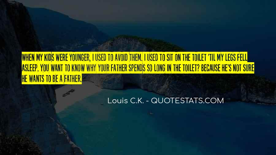 Not Your Father's Quotes #599379