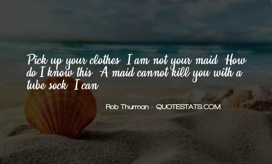 Not Your Maid Quotes #1379796