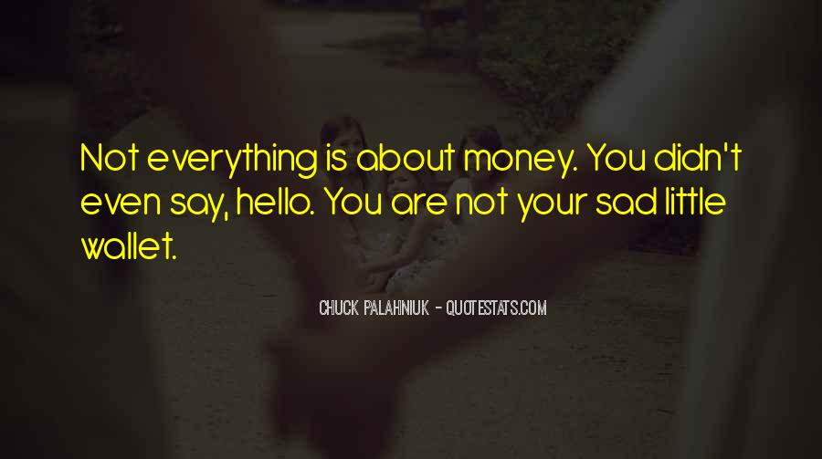 Not Your Money Quotes #60081