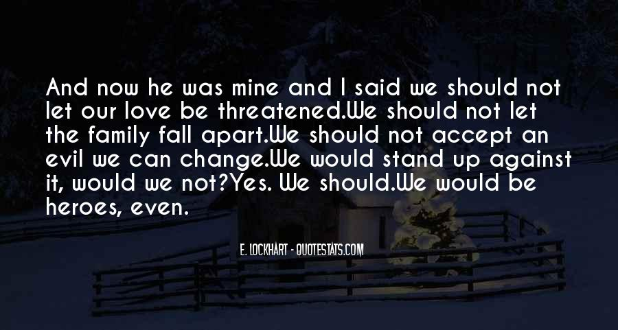 Nothing Can Change This Love Quotes #33433
