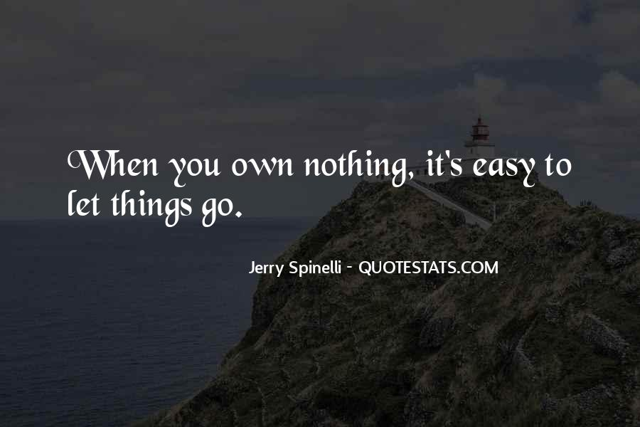 Nothing Ever Comes Easy Quotes #4212