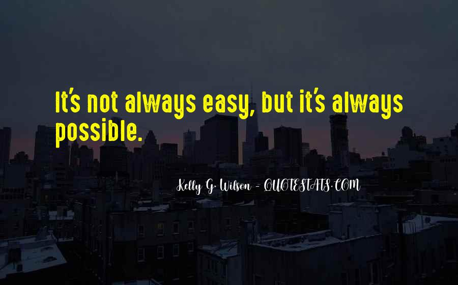 Nothing Ever Comes Easy Quotes #6083