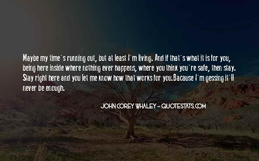 Top 49 Nothing Ever Enough Quotes: Famous Quotes & Sayings ...