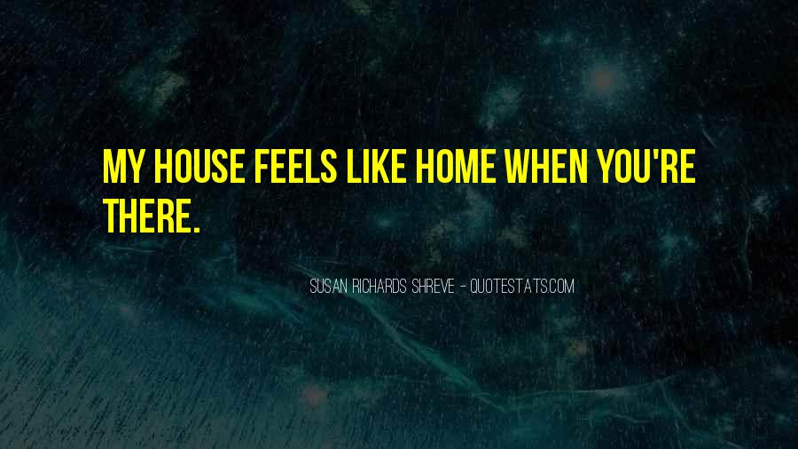 Nothing Feels Like Home Quotes #198227