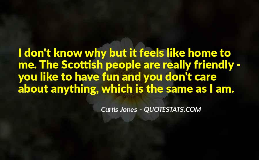 Nothing Feels Like Home Quotes #281527