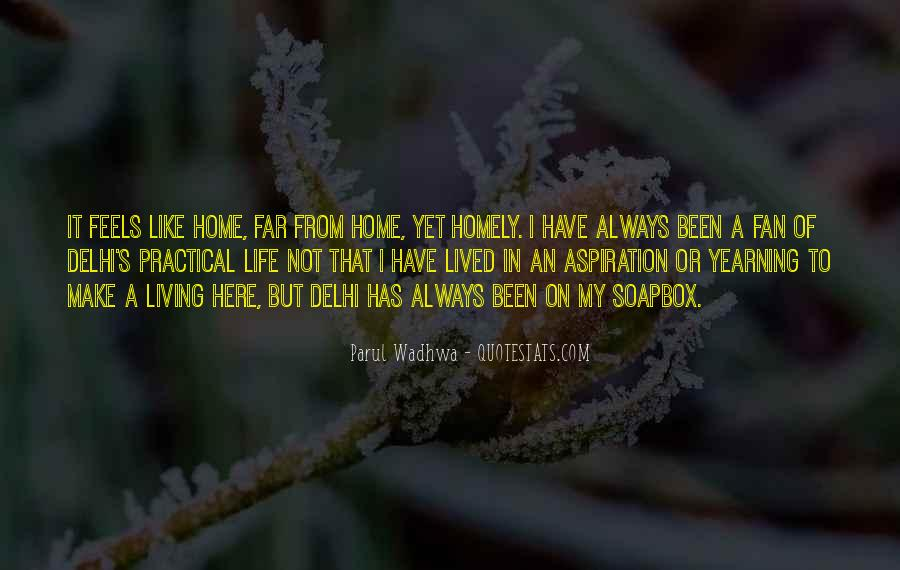Nothing Feels Like Home Quotes #536047
