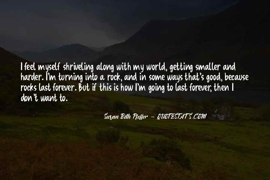 Nothing In This World Last Forever Quotes #380146