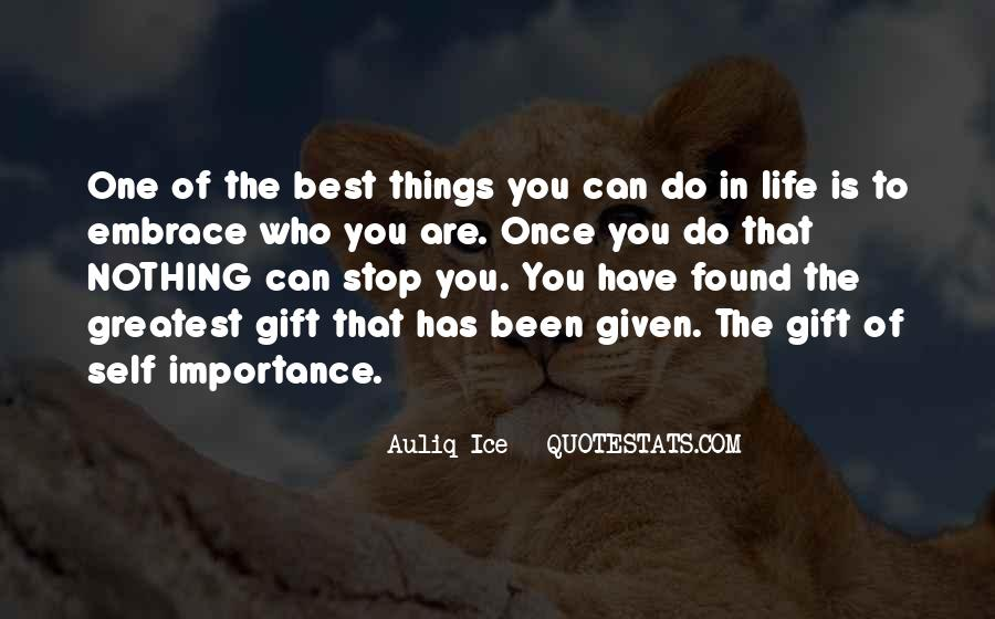 Nothing Is Given To You Quotes #1509583