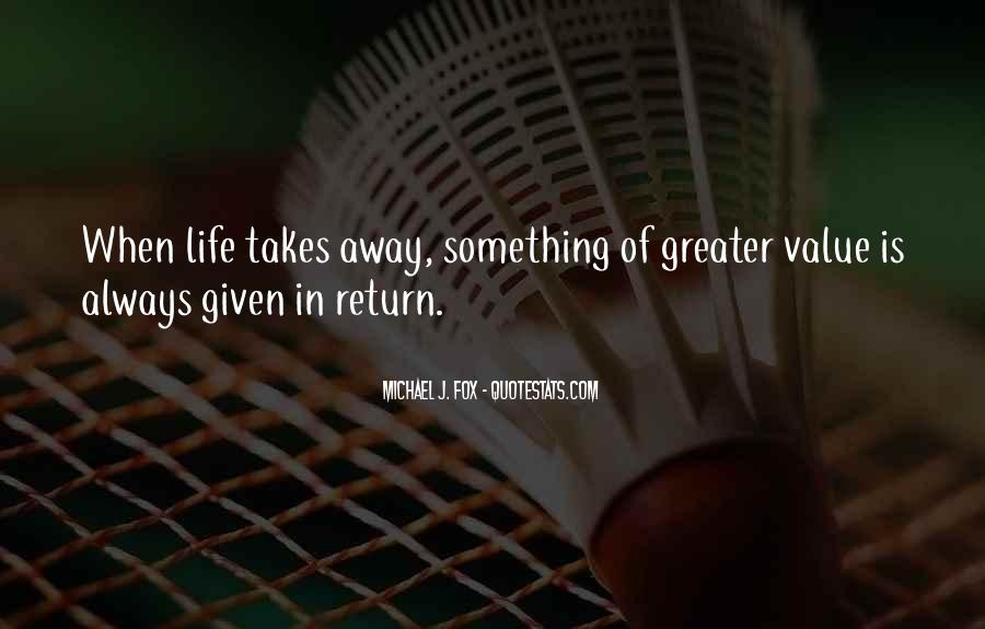 Nothing Is Given To You Quotes #169