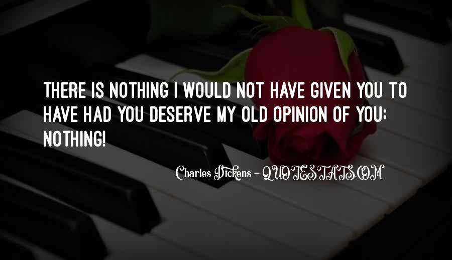 Nothing Is Given To You Quotes #526781