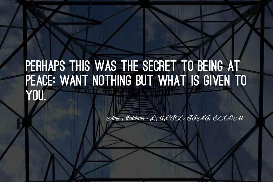 Nothing Is Given To You Quotes #769565