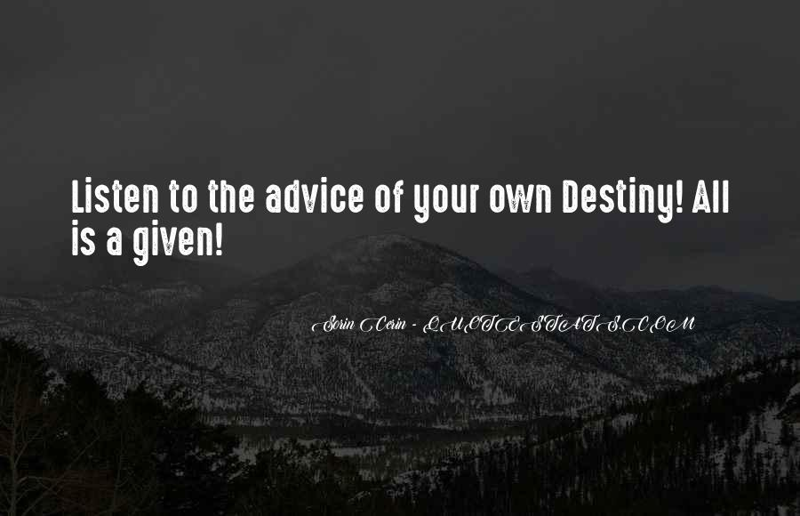 Nothing Is Given To You Quotes #9469