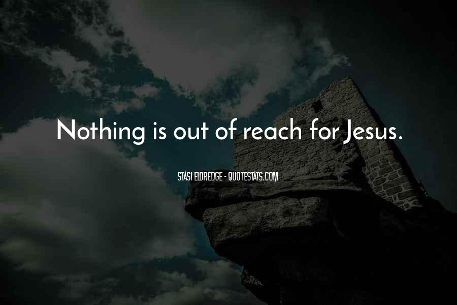 Nothing Is Out Of Reach Quotes #452025