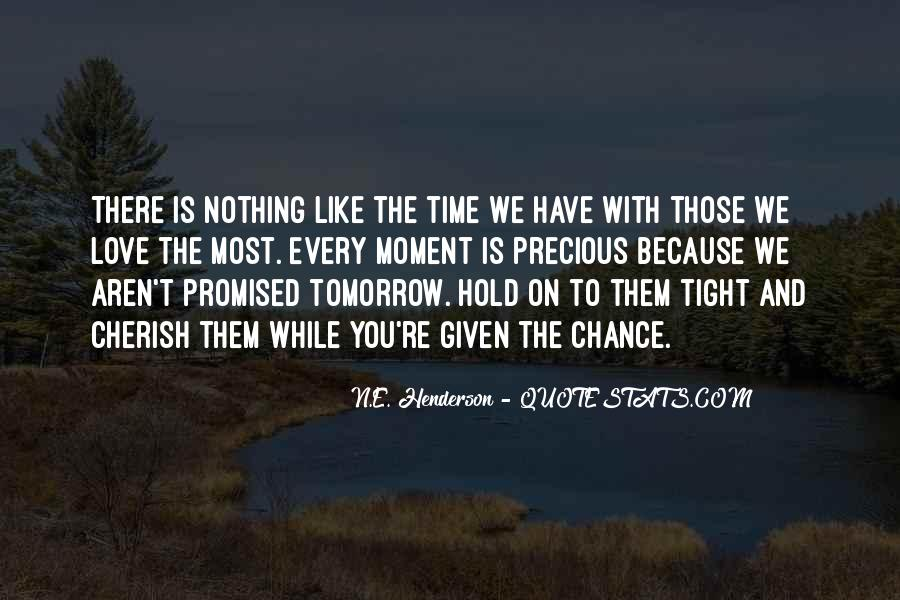 Nothing Is Promised Tomorrow Quotes #125968