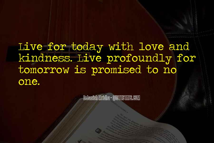 Nothing Is Promised Tomorrow Quotes #1431993