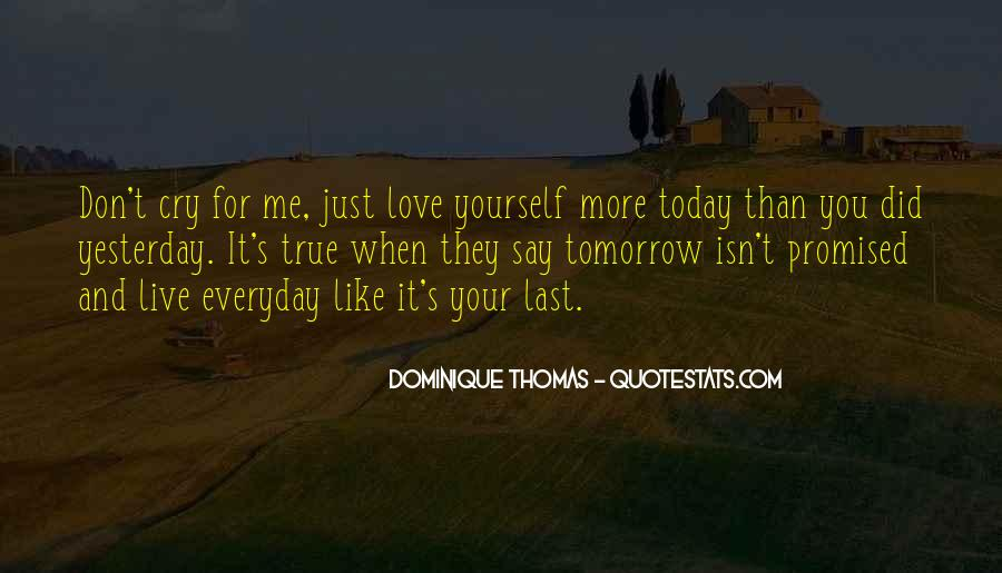 Nothing Is Promised Tomorrow Quotes #1678121