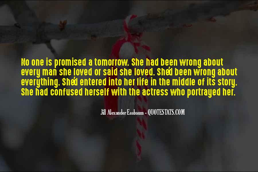 Nothing Is Promised Tomorrow Quotes #1773925