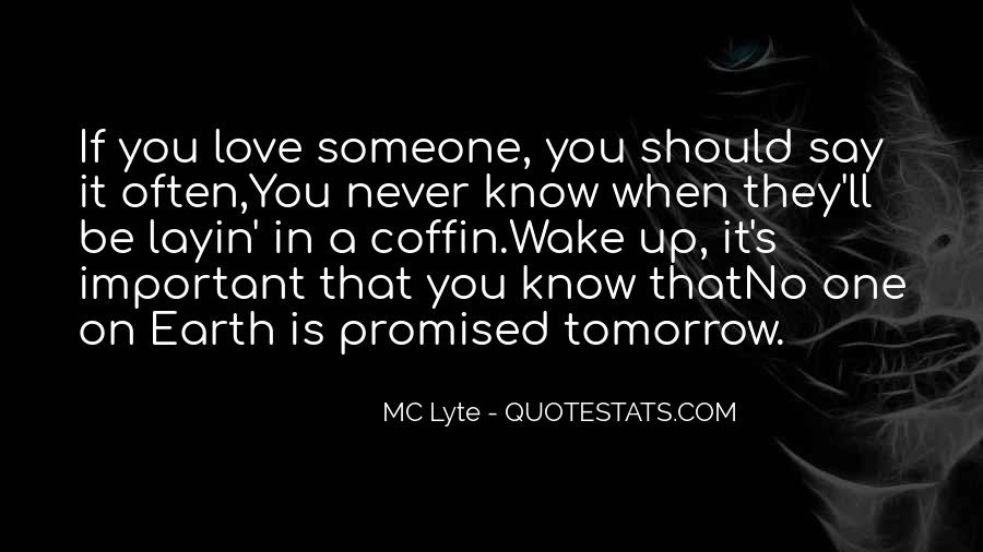 Nothing Is Promised Tomorrow Quotes #274394
