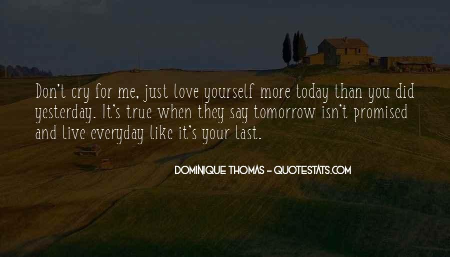 Nothing Is Promised Tomorrow Today Quotes #1678121