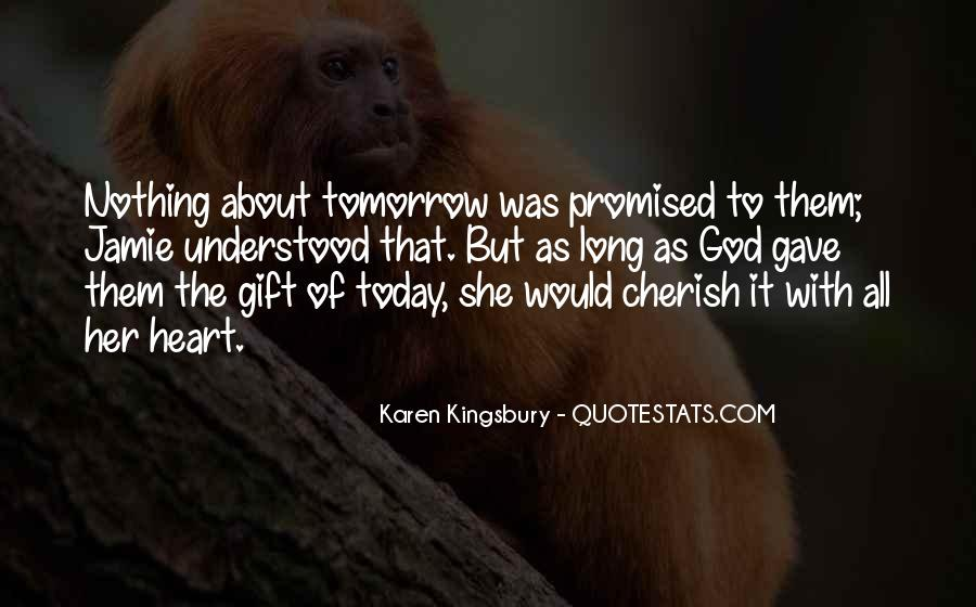 Nothing Is Promised Tomorrow Today Quotes #370711