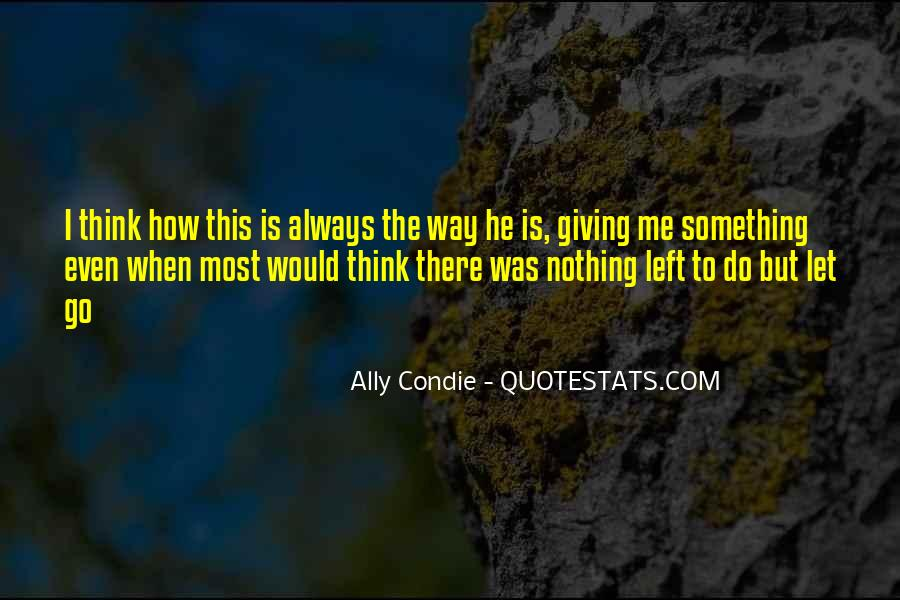 Nothing Left To Do Quotes #1495878
