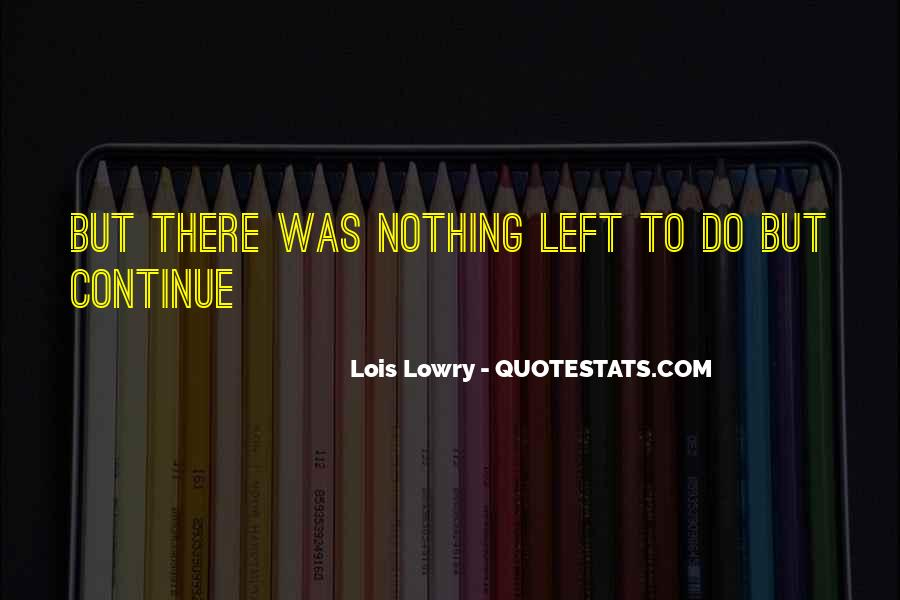 Nothing Left To Do Quotes #206074