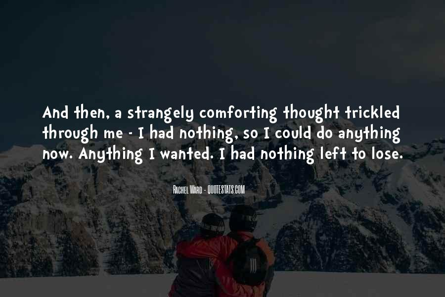 Nothing Left To Do Quotes #483773