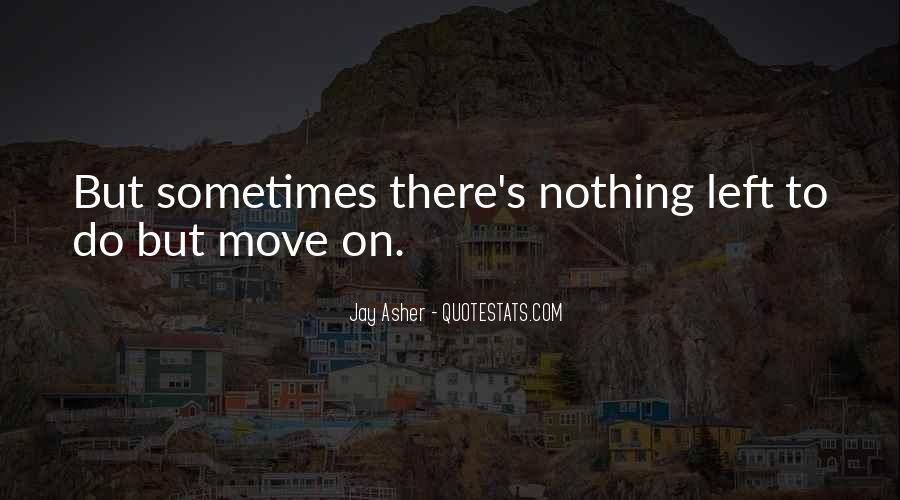 Nothing Left To Do Quotes #594397