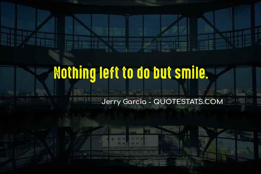 Nothing Left To Do Quotes #937948