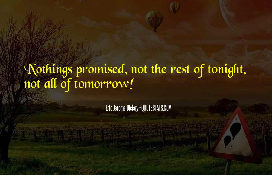Nothing Promised Tomorrow Quotes #1001257