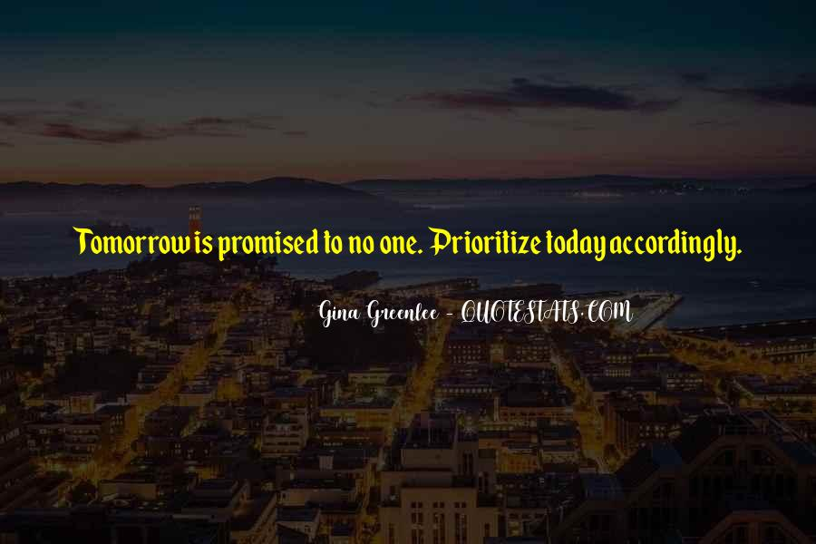 Nothing Promised Tomorrow Quotes #25747