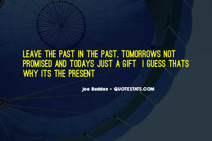 Nothing Promised Tomorrow Quotes #362455