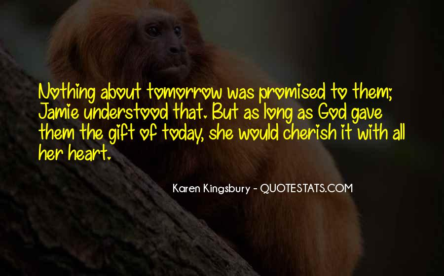 Nothing Promised Tomorrow Quotes #370711
