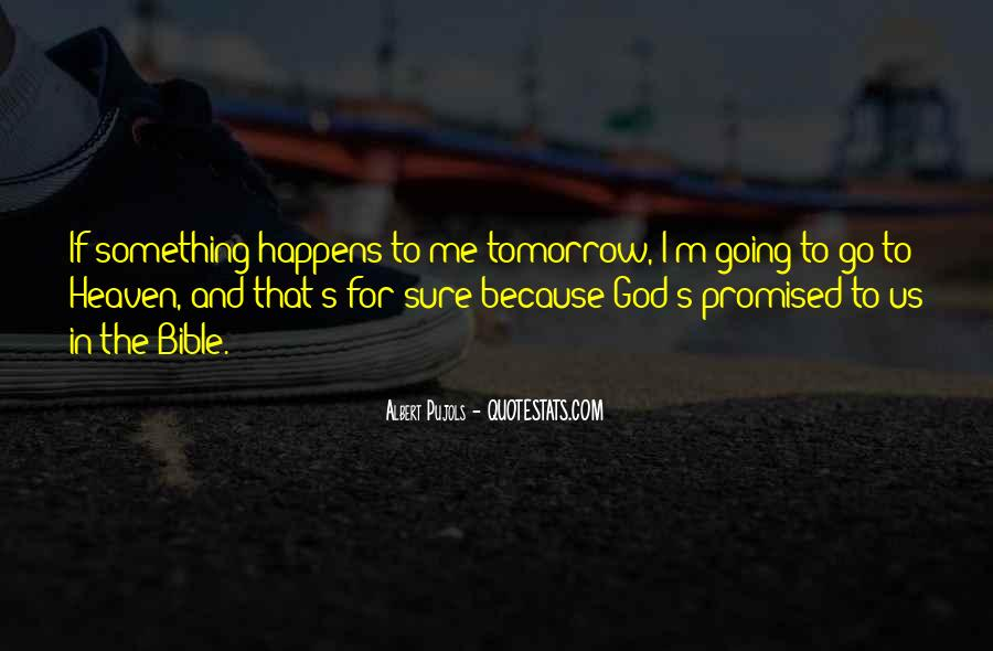 Nothing Promised Tomorrow Quotes #859043